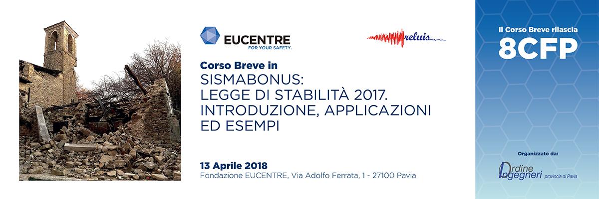 Corso Breve: Sismabonus – Legge di stabilità 2017. Introduzione, applicazioni ed esempi | Fondazione Eucentre | Calendario Eventi | Archivio Eventi