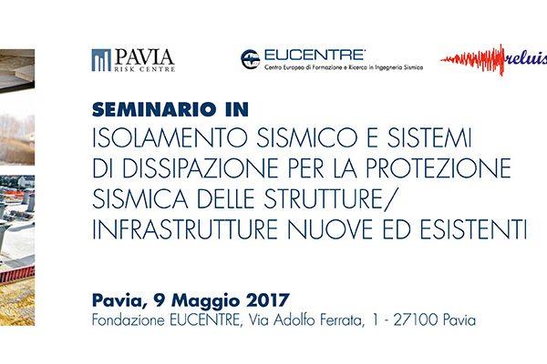 Fondazione Eucentre - Isolamento sismico e sistemi di dissipazione per la protezione sismica delle strutture/infrastrutture nuove ed esistenti