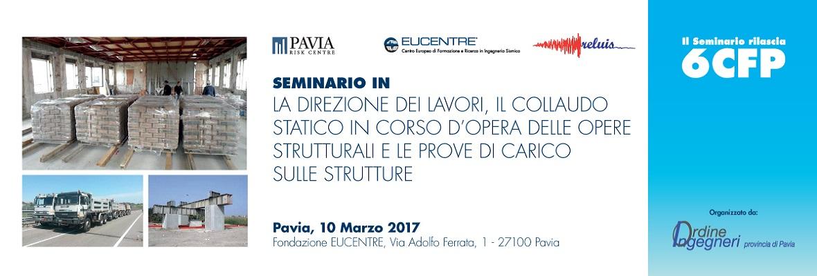 Fondazione Eucentre - La direzione dei lavori, il collaudo statico in corso d'opera delle opere strutturali e le prove di carico sulle strutture
