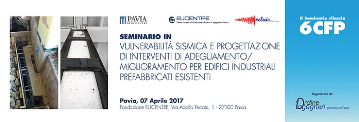 Fondazione Eucentre - Vulnerabilità sismica e progettazione di interventi di adeguamento/miglioramento per edifici industriali prefabbricati esistenti